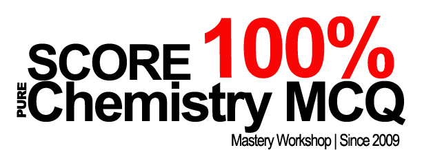 Score 100% O-Level Pure Chemistry MCQ Mastery Workshop 2013