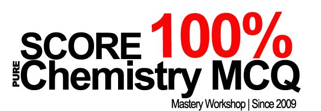 Score 100% O-Level Pure Chemistry MCQ Mastery Workshop 2013